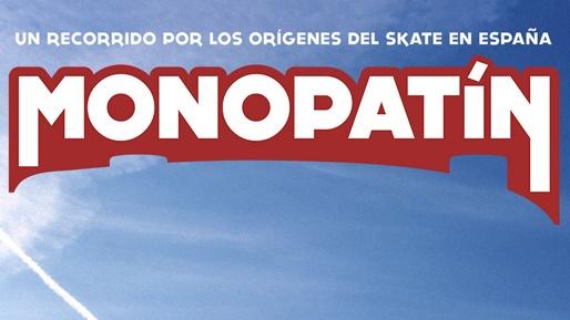 """""""Monopatín"""", los orígenes del skate en España"""