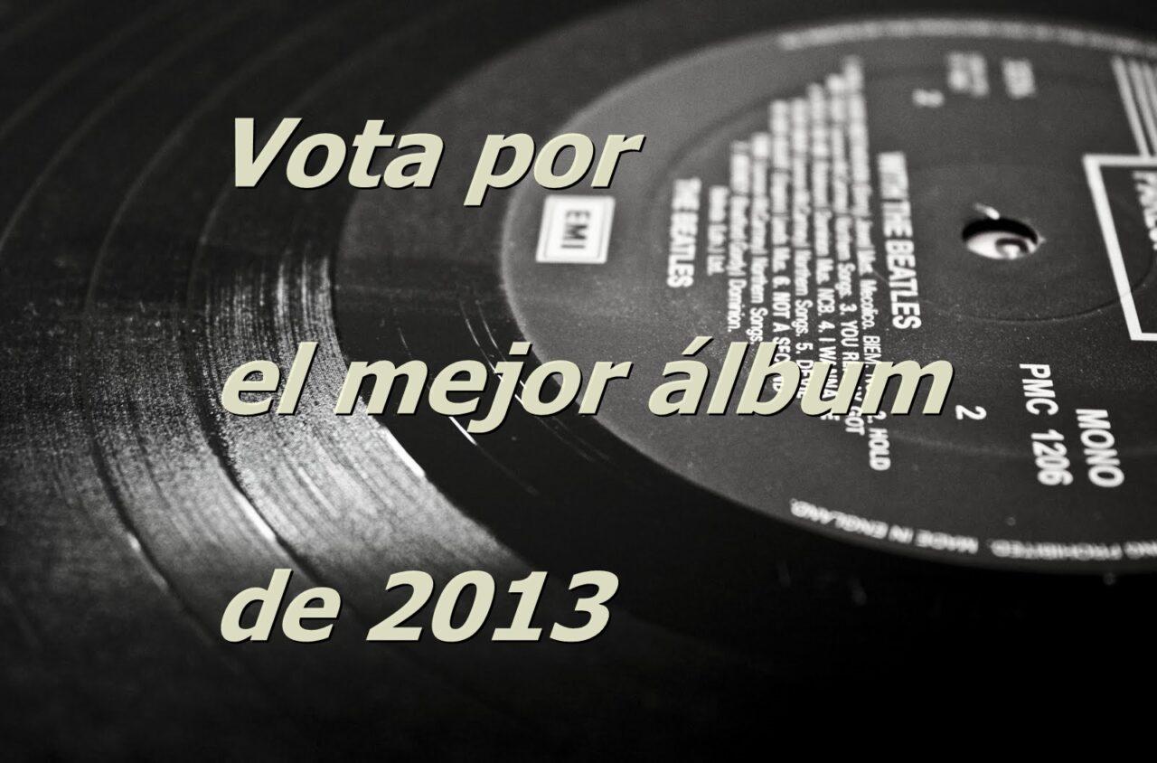 Encuesta: Vota por el mejor álbum de 2013