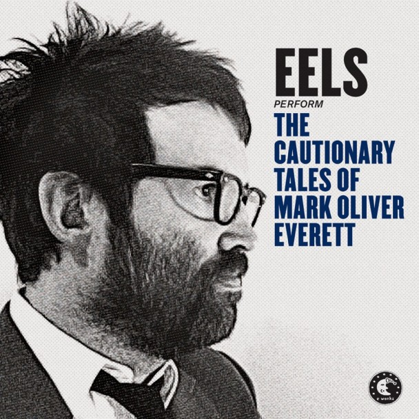 "Reseña: ""The Cautionary Tales Of Mark Oliver Everett"", Eels"