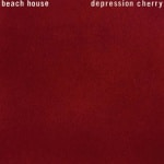 "Reseña: ""Depression Cherry"" – Beach House"