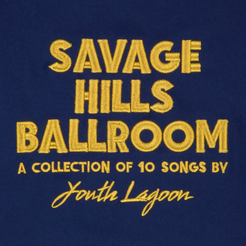 savage-hills-ballroom-youth-lagoon-album