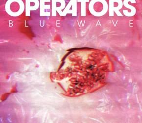 Comienza la cuenta atrás para Blue Wave, el álbum debut de Operators