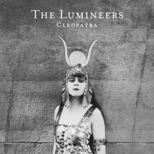 the lumineers cleopatra