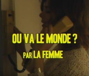 """La Femme se coronan con su nueva canción y vídeo, """"Où va le monde"""""""