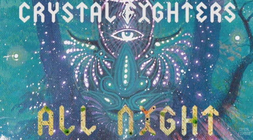 "Crystal Fighters estrenan ""All Night"", su nuevo single"