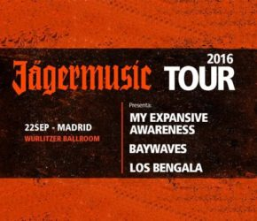 Jägermusic Tour comienza este jueves en Madrid: My Expansive Awareness, Baywaves y Los Bengala