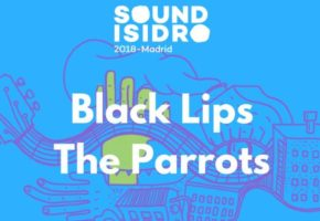 Sound Isidro 2018: Black Lips y The Parrots, dos generaciones de garage