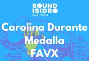 Sound Isidro 2018: Carolina Durante + Medalla + FAVX