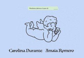 """Vídeo - Carolina Durante y Amaia Romero: así suena """"Perdona (Ahora Sí Que Sí)"""""""