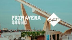 primavera sound dice