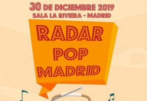 Radar Pop Madrid 2019 - Cartel, horarios y entradas