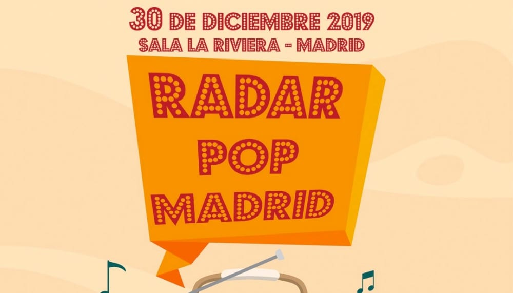 Radar Pop Madrid 2019 – Cartel, horarios y entradas