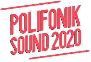 PolifoniK Sound 2020 - Confirmaciones, cartel y entradas