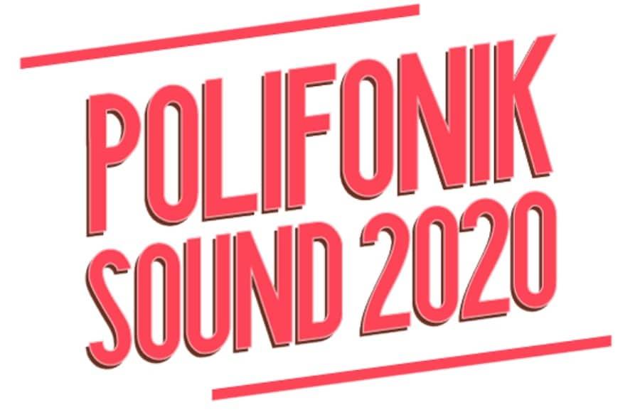 PolifoniK Sound 2020 – Confirmaciones, cartel y entradas