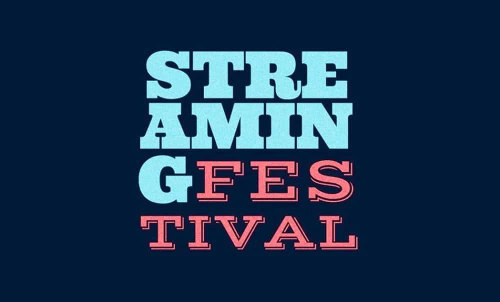 Streaming Festival – Cartel, conciertos y horarios
