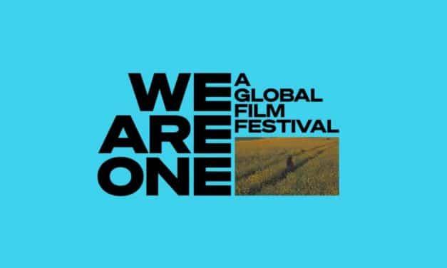 WE ARE ONE: A Global Film Festival – Películas y dónde verlo | Programación