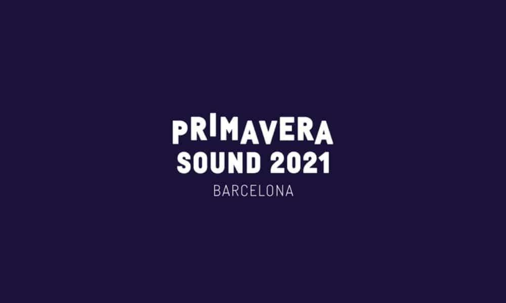 Primavera Sound 2021 – Rumores, cartel y entradas | Actualizado