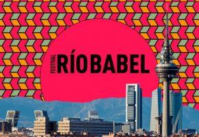Río Babel 2021 - Confirmaciones, cartel y entradas | Actualizado