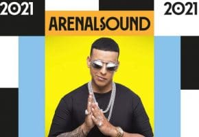 Arenal Sound 2021 - Daddy Yankee, primer confirmado