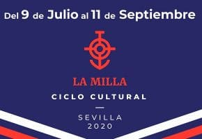 Ciclo La Milla Sevilla 2020 - Conciertos, monólogos y entradas