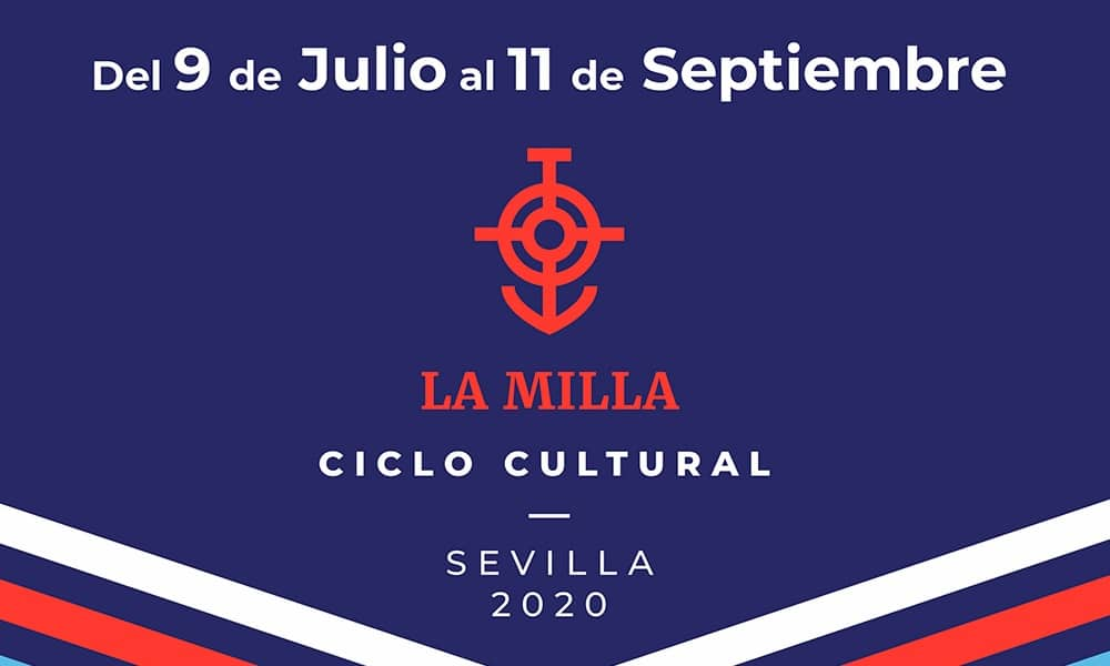 Ciclo La Milla Sevilla 2020 – Conciertos, monólogos y entradas