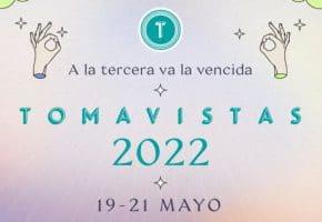 Tomavistas 2022 - Confirmaciones, cartel y entradas