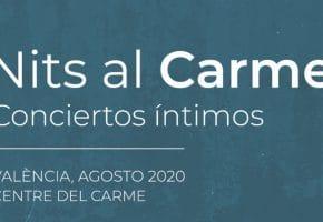 Nits al Carme en Valencia - Conciertos, entradas y fechas | Agosto 2020