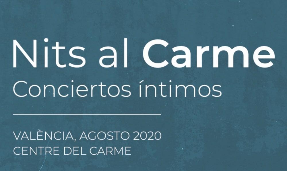 Nits al Carme en Valencia – Conciertos, entradas y fechas | Agosto 2020