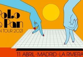 Concierto de Polo & Pan en Madrid - 2021 - Entradas La Riviera