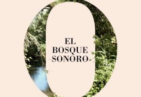 El Bosque Sonoro 2020 - Conciertos, fechas y entradas
