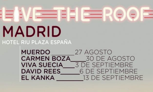 Live The Roof Madrid 2020 – Conciertos, fechas y entradas | Hotel Riu Plaza de España