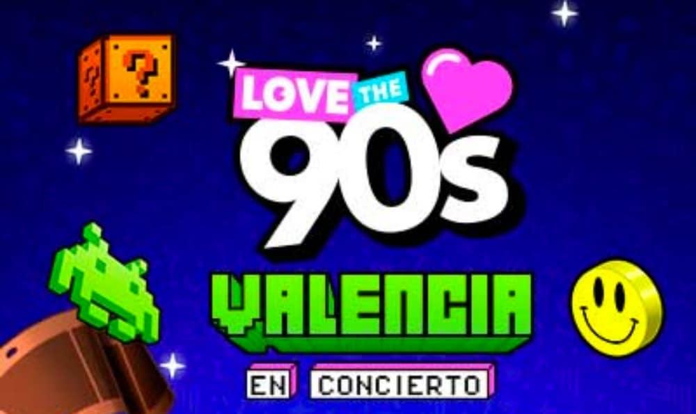Love The 90s Valencia 2022 – Cartel, conciertos y entradas