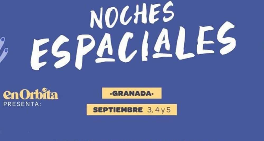 Noches Espaciales en Granada – Conciertos, fechas y entradas