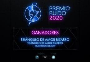 Triángulo de Amor Bizarro ganan el Premio Ruido 2020