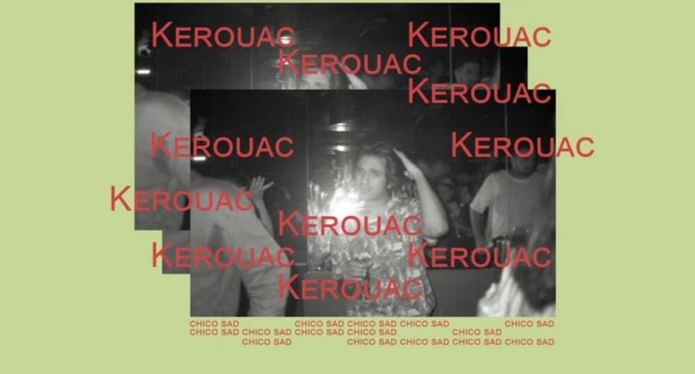 """VÍDEO   Chico Sad presenta su nuevo single, """"Kerouac"""""""