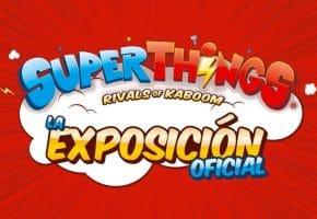 SuperThings, la Exposición en IFEMA - 2021 - Entradas y horarios