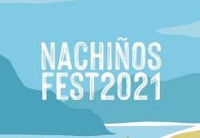 Nachiños Fest 2021 - Conciertos, cartel y entradas