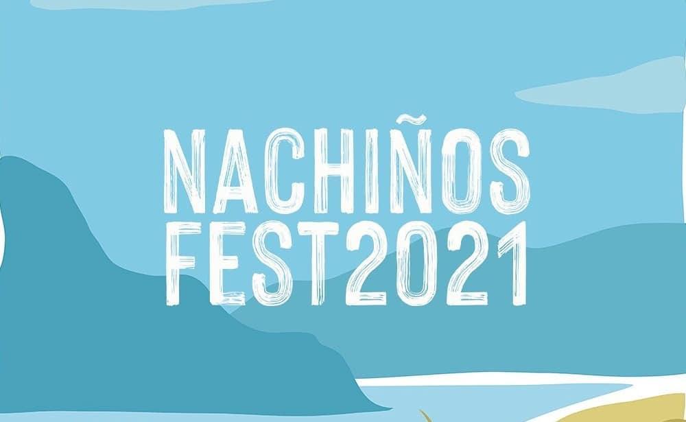 Nachiños Fest 2021 – Conciertos, cartel y entradas